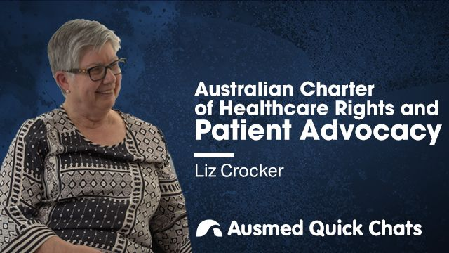 Cover image for lecture: Quick Chats: Australian Charter of Healthcare Rights and Patient Advocacy